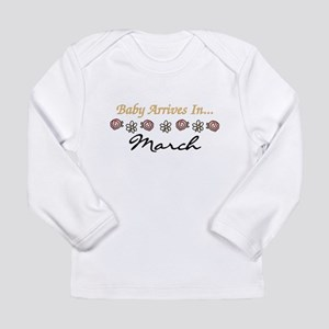 Baby Arrives in March Long Sleeve Infant T-Shirt