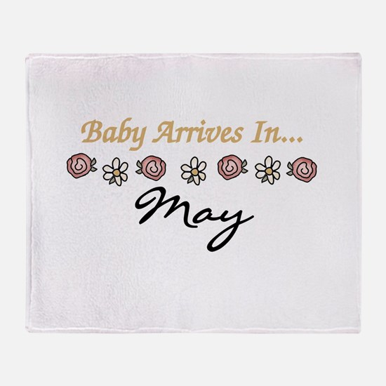 Baby Arrives in May Throw Blanket