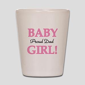 Baby Girl Proud Dad Shot Glass