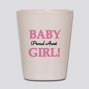 Baby Girl Proud Aunt Shot Glass