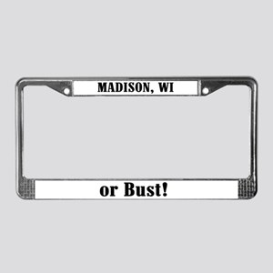 Madison or Bust! License Plate Frame