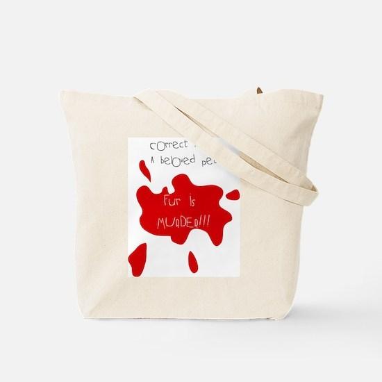 Beloved pet or fur coat? Tote Bag
