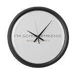 I'm Schizophrenic Large Wall Clock