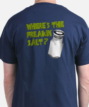 Where's the Salt? T-Shirt
