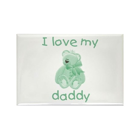 I love my daddy (green bear) Rectangle Magnet (100
