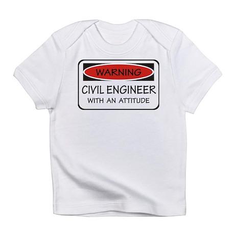 Attitude Civil Engineer Infant T-Shirt