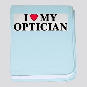 I Love My Optician baby blanket