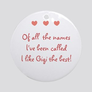 Of all the names I like GIGI Ornament (Round)