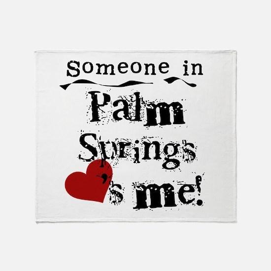 Palm Springs Loves Me Throw Blanket