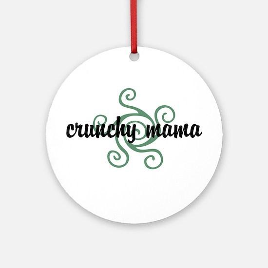 Crunchy mama Ornament (Round)