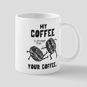 Stronger Coffee 11 oz Ceramic Mug