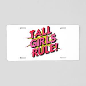 Tall Girls Rule! Aluminum License Plate