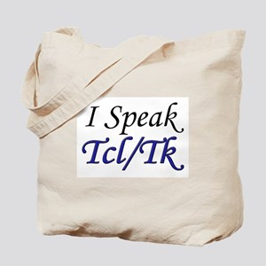 """I Speak Tcl/Tk"" Tote Bag"