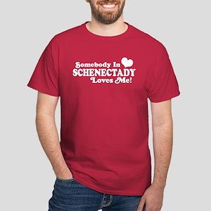 Somebody In Schenectady Loves Me Dark T-Shirt