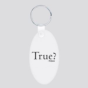 True? Aluminum Oval Keychain