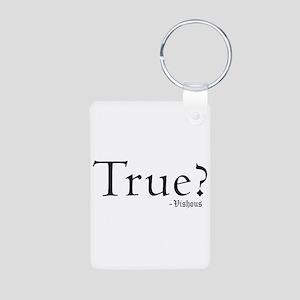 True? Aluminum Keychain Keychains
