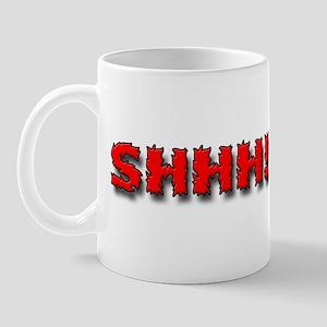 """""""Shhh!"""" Mug"""