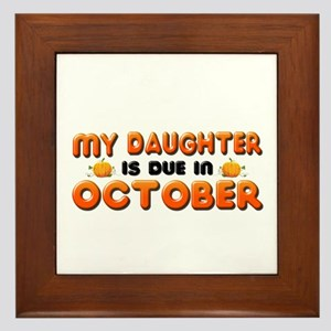 My Daughter is Due in October Framed Tile