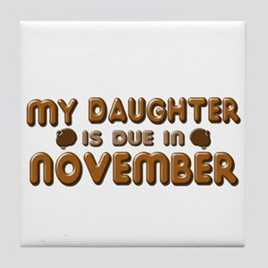 My Daughter is Due in November Tile Coaster