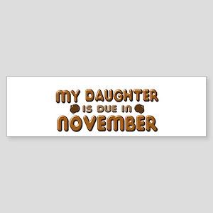 My Daughter is Due in November Sticker (Bumper)