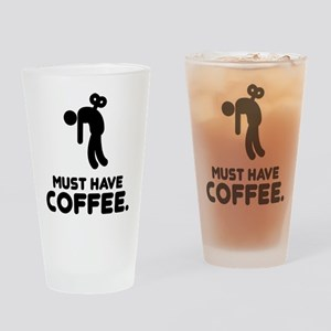 Must Have Coffee Drinking Glass