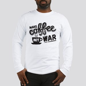 Make Coffee Long Sleeve T-Shirt