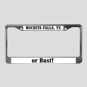 Wichita Falls or Bust! License Plate Frame