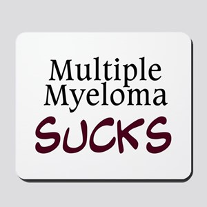 Multiple Myeloma Sucks Mousepad