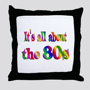 All About 80s Throw Pillow