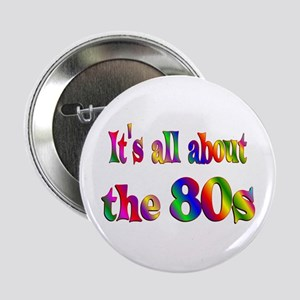 """All About 80s 2.25"""" Button"""