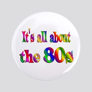 "All About 80s 3.5"" Button"