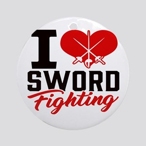 I Love Sword Fighting Round Ornament