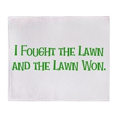 I Fought the Lawn Throw Blanket