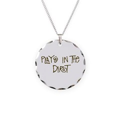 Plays in the Dirt Necklace
