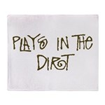 Plays in the Dirt Throw Blanket