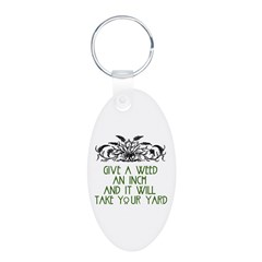 Give a Weed an Inch Keychains