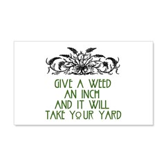 Give a Weed an Inch 22x14 Wall Peel