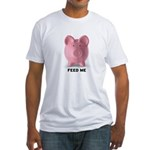 Feed Me Fitted T-Shirt
