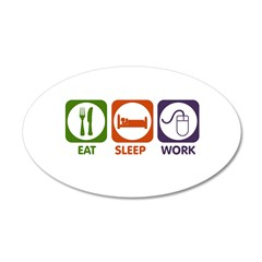 Eat. Sleep. Work. 38.5 x 24.5 Oval Wall Peel