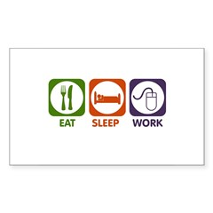 Eat. Sleep. Work. Sticker (Rectangle 50 pk)