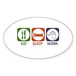 Eat. Sleep. Work. Sticker (Oval 10 pk)