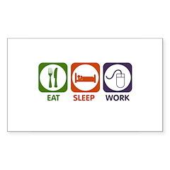 Eat. Sleep. Work. Sticker (Rectangle)