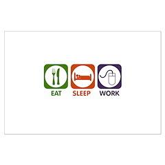 Eat. Sleep. Work. Posters