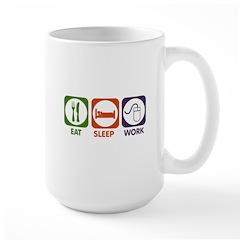 Eat. Sleep. Work. Large Mug