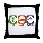 Eat. Sleep. Work. Throw Pillow