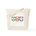 Eat. Sleep. Work. Tote Bag