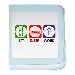 Eat. Sleep. Work. baby blanket