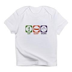 Eat. Sleep. Work. Infant T-Shirt