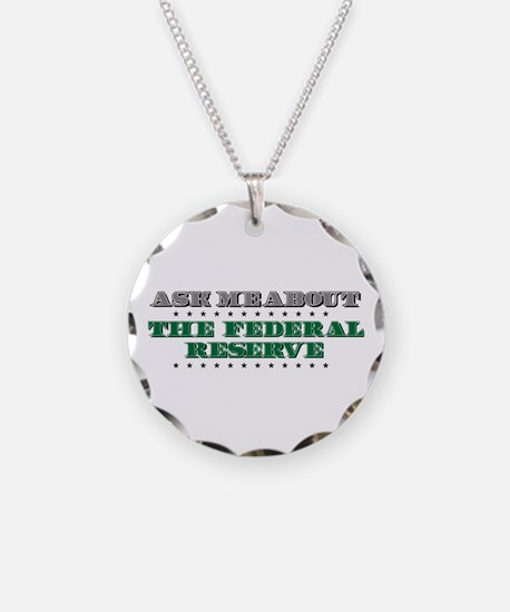 Federal Reserve - Ask Me Necklace