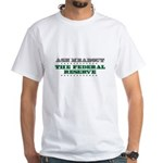 Federal Reserve - Ask Me White T-Shirt